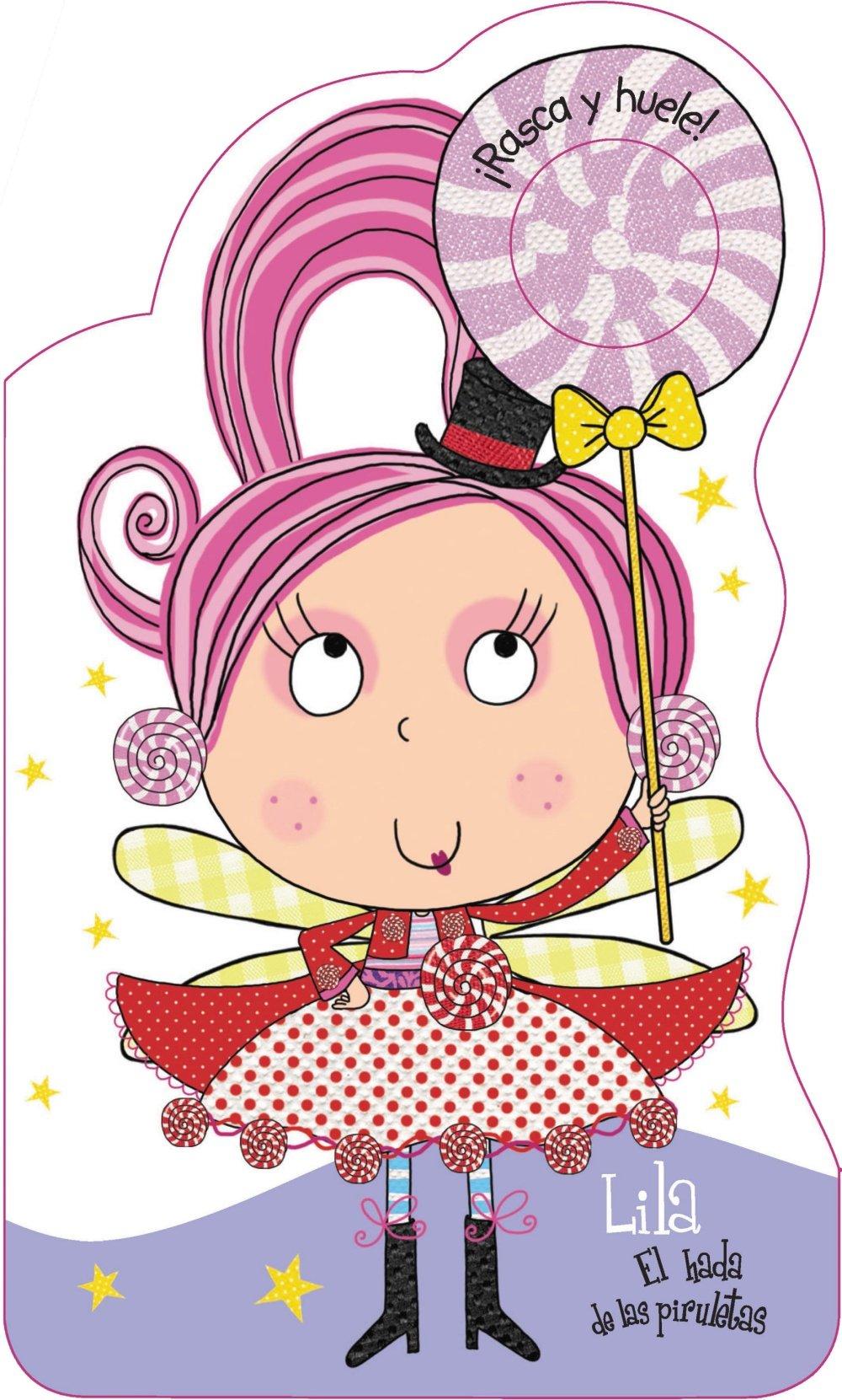 Download Lila, el hada de las piruletas / Lila the lollipop's Fairy (¡rasca Y Huele!) (Spanish Edition) pdf epub