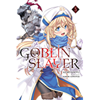Goblin Slayer, Vol. 5 (light novel) (Goblin Slayer (Light Novel)) (English Edition)