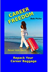 Career Freedom: Repack Your Career Baggage (The Human Energy Model Book 1) Kindle Edition