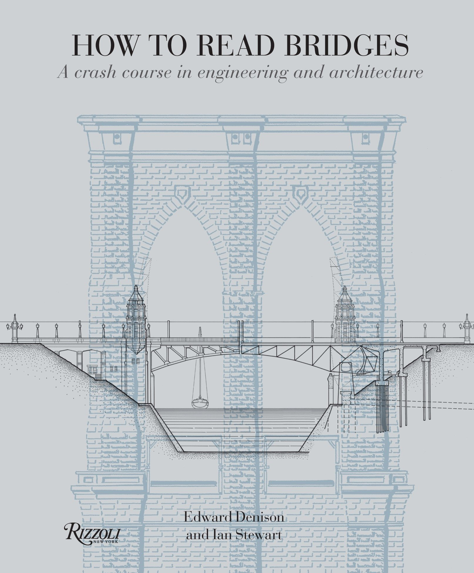 Download How to Read Bridges: A Crash Course In Engineering and Architecture pdf epub