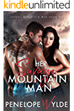 Her Savage Mountain Man: A Mountain Man Enemies to Lovers Romance (Her Savage Mountain Men Book 1)