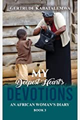 My Deepest Heart's Devotions 3: An African Woman's Diary - Book 3 Kindle Edition