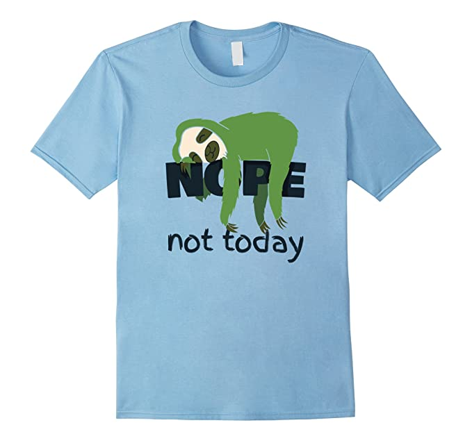 2f467be4 Amazon.com: Nope Not Today Shirt Funny Lazy Sloth shirt: Clothing