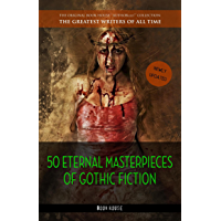 50 Eternal Masterpieces of Gothic Fiction: Dracula, Frankenstein, The Call of Cthulhu, The Cask of Amontillado, Dr. Jekyll and Mr. Hyde, The Picture Of Dorian Gray... (English Edition)