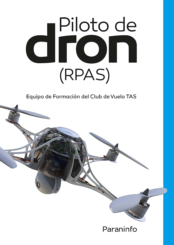 Pilotos de dron (RPAS): Equipo de Formación del Club de Vuelo TAS ...