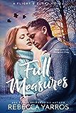 Full Measures (Flight & Glory Book 1)