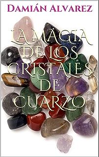 La Magia de los Cristales de Cuarzo (La Magia de ... nº 3