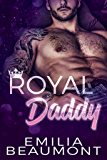 Royal Daddy (Reigning Love Book 2)