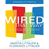 Wired That Way Personality Profile: An Easy-to-Use Questionnaire for Helping You Discover Your God-Given Personality Type