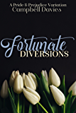 Fortunate Diversions: A Pride & Prejudice Variation