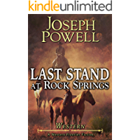 Western: Last Stand At Rock Springs (A Western Frontier Fiction)