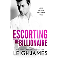 Escorting the Billionaire (The Escort Collection Book 2) (English Edition)
