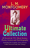 L. M. MONTGOMERY – Ultimate Collection: 20 Novels & 170+ Short Stories, Poetry, Letters and Autobiography (Including The Complete Anne of Green Gables ... Kilmeny of the Orchard and many more