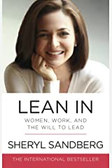 Lean In: Women, Work, and the Will to Lead Kindle Edition