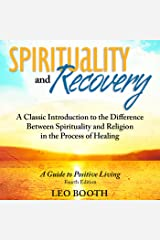 Spirituality and Recovery: A Classic Introduction to the Difference Between Spirituality and Religion in the Process of Healing Audible Audiobook