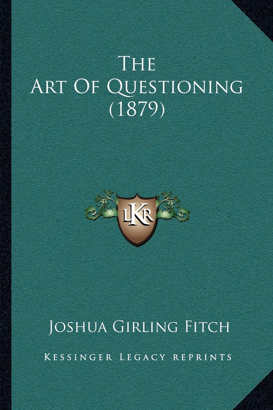 Read Online The Art Of Questioning (1879) PDF