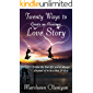 Twenty Ways to Create an Awesome Love Story: Create the love life you've always dreamed of in less than 30 days (Creating My Love Life) (English Edition)