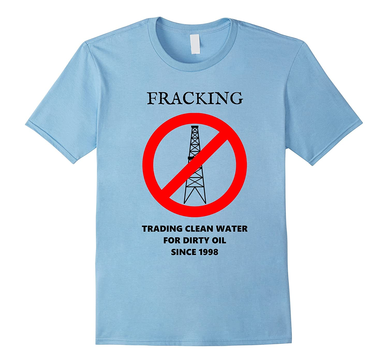 Anti-Fracking Environmental Shirt - Save Water Oil Gas Tees-FL