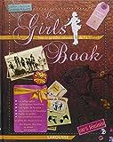 Le Girls' Book : Tout ce qu'elles adorent de 7 à 77 ans !