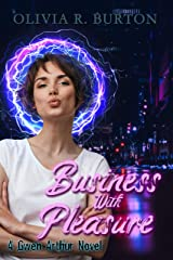 Business With Pleasure (A Gwen Arthur Novel Book 2) Kindle Edition