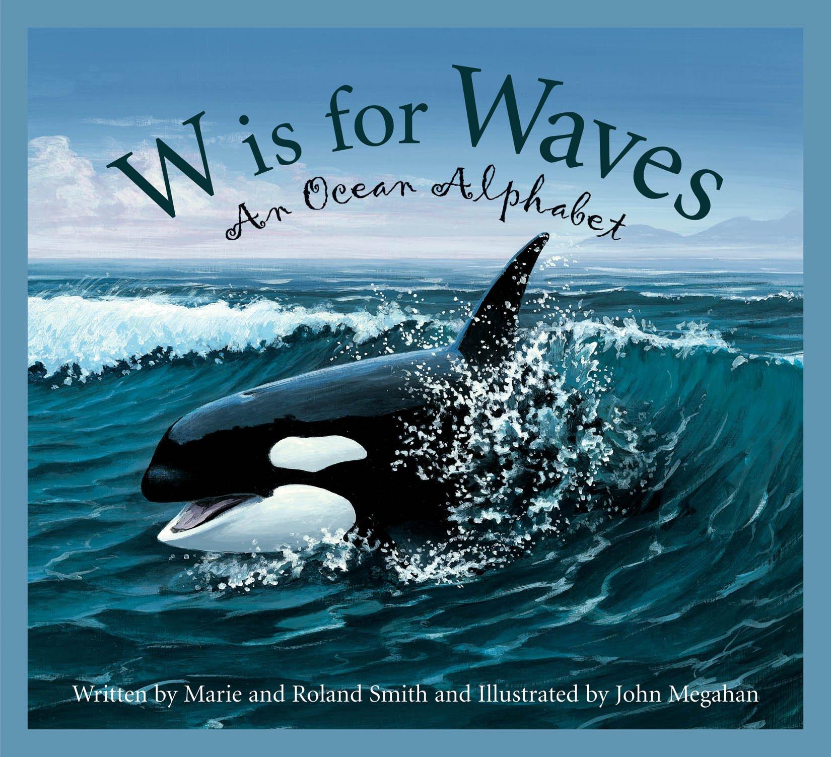 W is for Waves: An Ocean Alphabet (Science Alphabet)