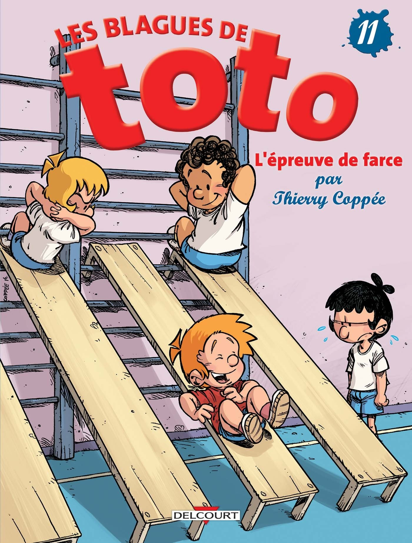 Les Blagues de Toto T11 - L'Épreuve de farce Album – 13 novembre 2014 Thierry Coppée Delcourt 2756057738 Bandes dessinées