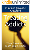 Treating Addicts: What They Didn't Teach You in School (English Edition)