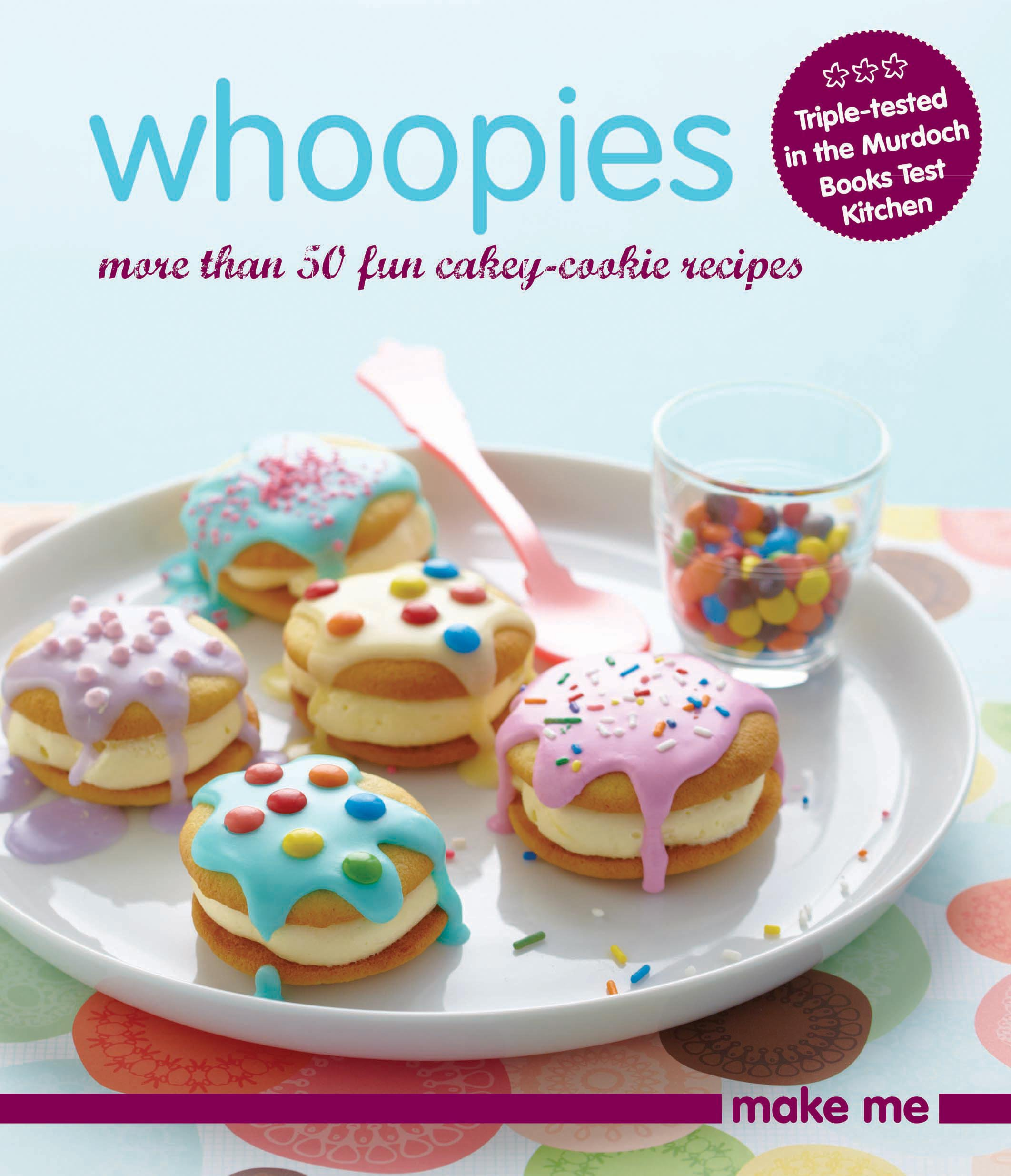 Whoopies More Than 50 Fun Cakey Biscuit Recipes 9781742663272 Amazon Com Books