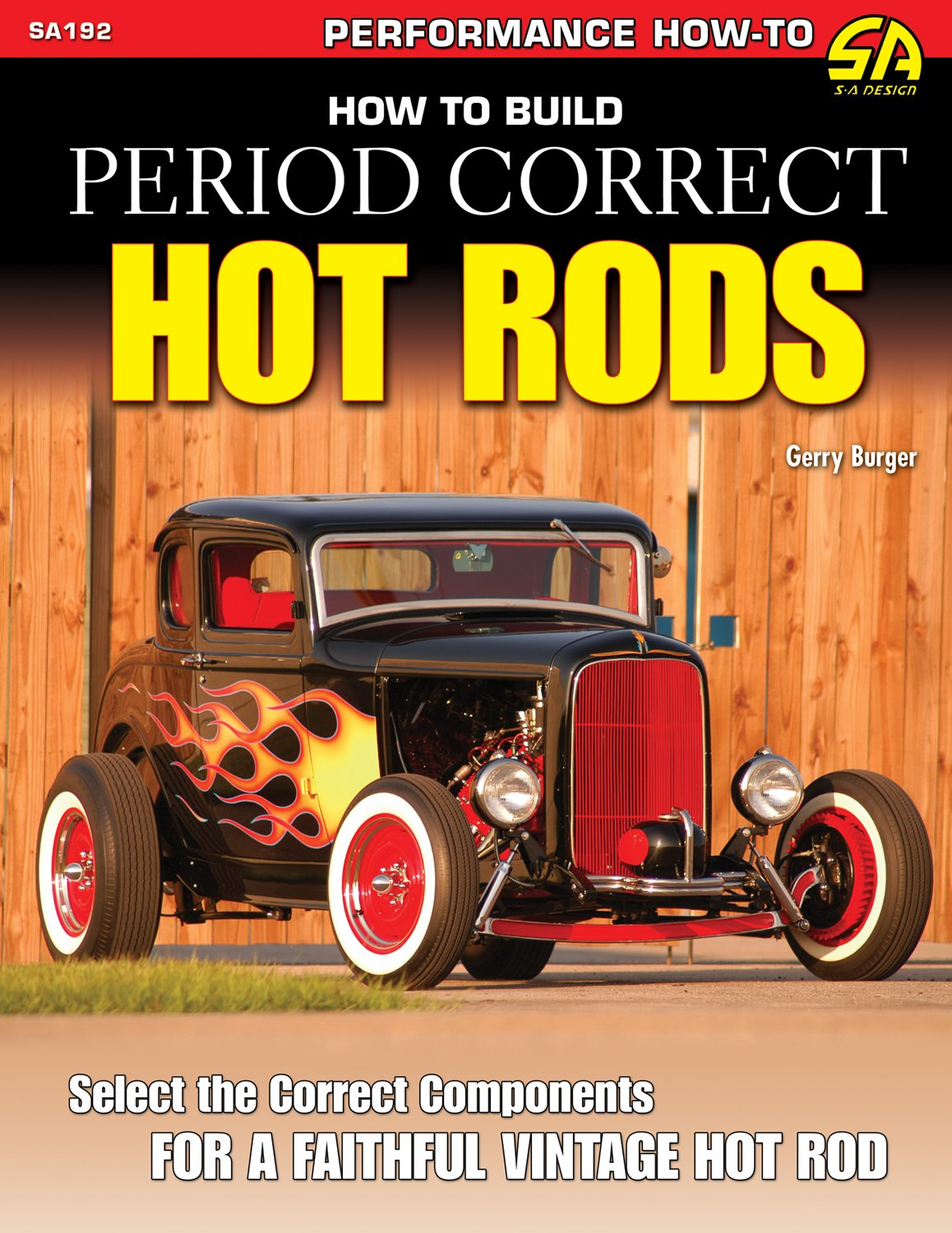 How to Build Period Correct Hot Rods (SA Design) (Performance How-To ...