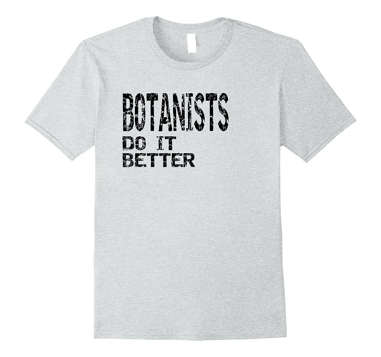 BOTANIST Do It Better T Shirt Gift TShirt-PL