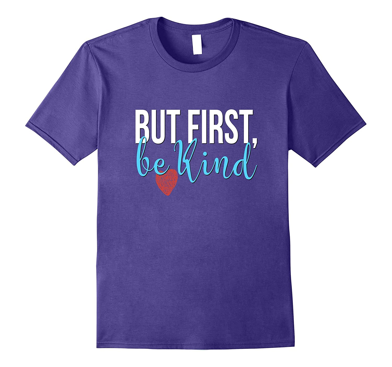 But First Be Kind Shirt Daughter Kids Kindness Resist-Art