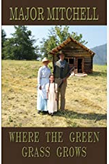 Where the Green Grass Grows Paperback