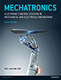 Mechatronics: Electronic control systems in mechanical and electrical engineering (Law Express)