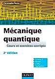 Mécanique quantique - 2e édition : Cours et exercices corrigés (Physique)