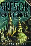 The Underland Chronicles: Gregor the Overlander