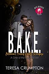 B.A.K.E.: Belladonna's Arousing Kissable Extravaganza (A One of the Boys Book 3) Kindle Edition