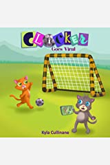 Clicker Goes Viral (Clicker the Cat Book 4) Kindle Edition