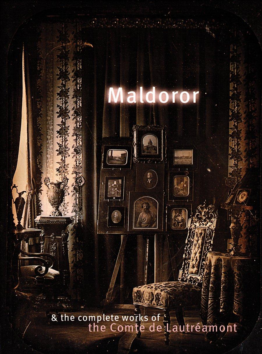 Maldoror and the Complete Works of the Comte de Lautréamont  Comte de  Lautréamont, Alexis Lykiard  9781878972125  Amazon.com  Books 6f2b9ddf955f