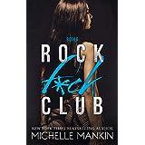 ROCK F*CK CLUB (Girls Ranking the Rock Stars Book 6)