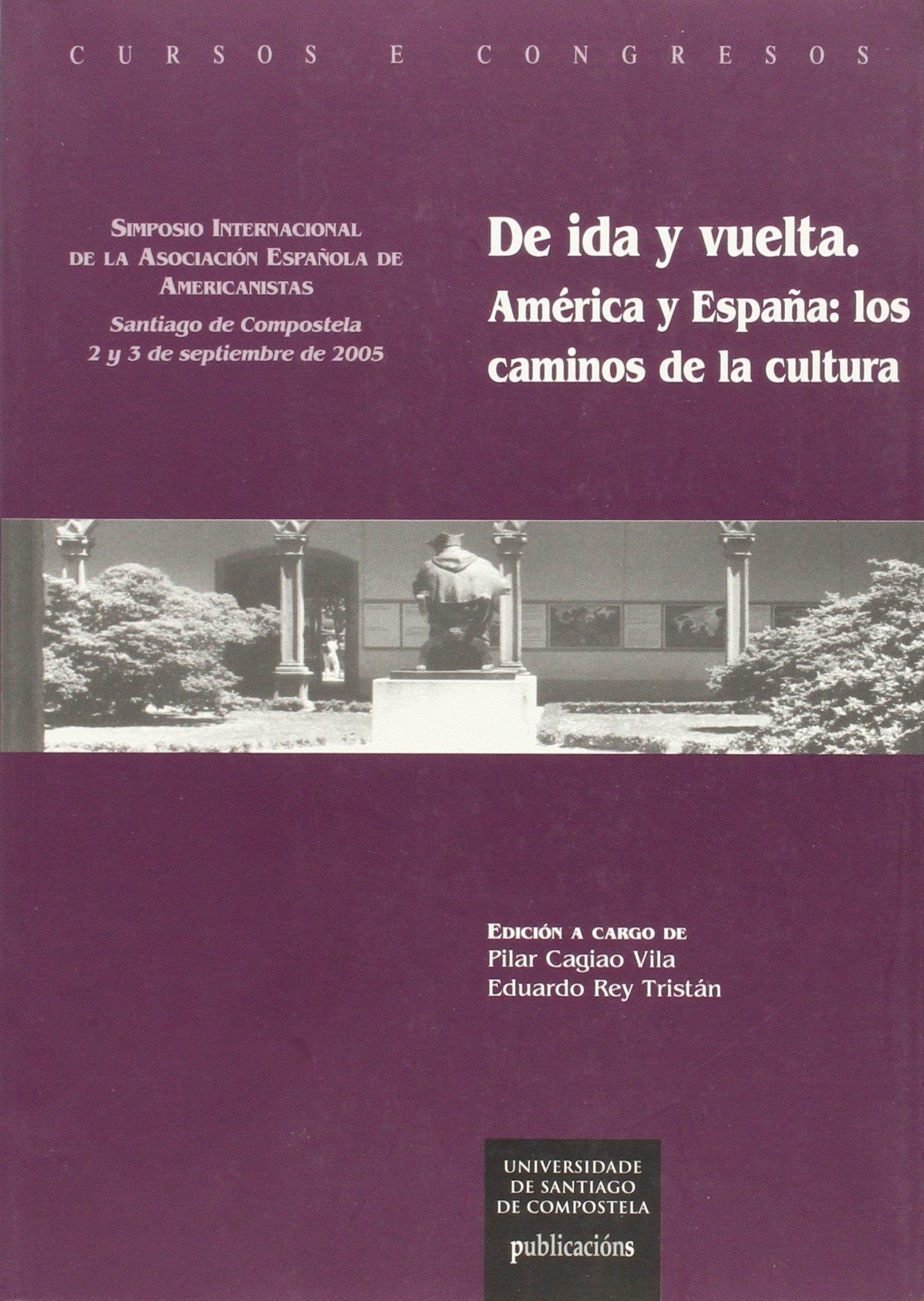 De ida y vuelta: América y España,los caminos de la cultura: Amazon.es: Libros