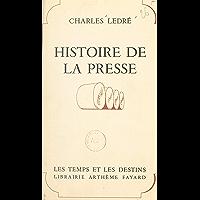 Histoire de la presse (French Edition)