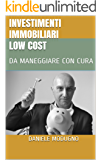 INVESTIMENTI IMMOBILIARI LOW COST: DA MANEGGIARE CON CURA