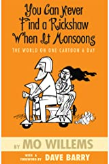 You Can Never Find A Rickshaw When it Monsoons: The World On One Cartoon A Day Kindle Edition