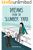 Dreams from the Slumber Yard