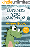 Would You Rather Game Book For Kids 6-12 Years Old: Crazy Jokes and Creative Scenarios for Kids and Family (Would You…