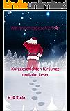 Weihnachtsgeschichten: Kurzgeschichten für junge und alte Leser