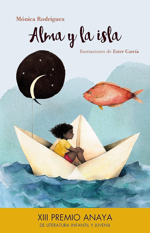 Alma y la isla (LITERATURA INFANTIL (6-11 años) - Premio Anaya ...