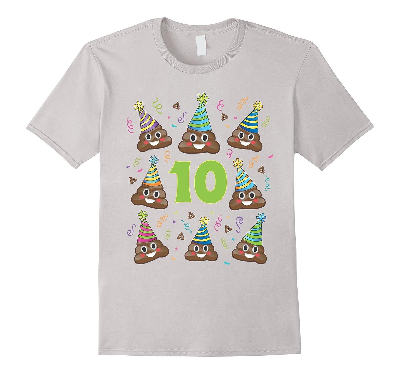 Poop Emoji Birthday Shirt 10 Ten Year Old Girl Boy Party PJ Ah My