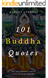 101 Buddha Quotes: 101 Inspirational Quotes From Gautama Buddha