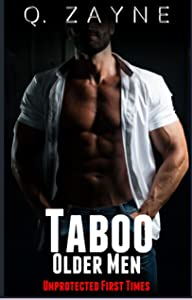 Taboo: Older Men Collection (3 Unprotected First Times)